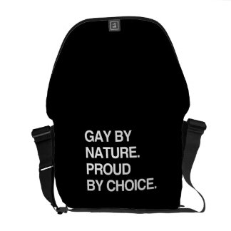 GAY BY NATURE. PROUD BY CHOICE COURIER BAG