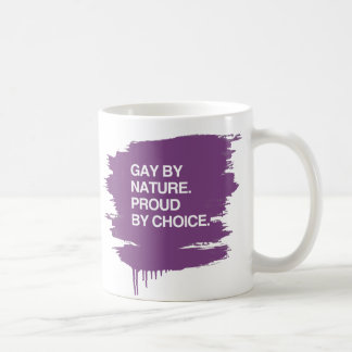 GAY BY NATURE. PROUD BY CHOICE CLASSIC WHITE COFFEE MUG