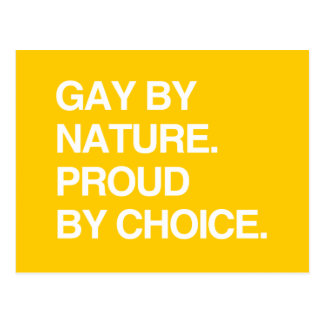 GAY BY NATURE. PROUD BY CHOICE POSTCARD