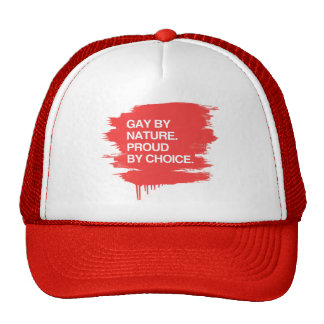 GAY BY NATURE. PROUD BY CHOICE TRUCKER HAT