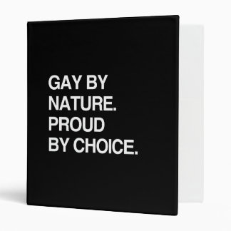 GAY BY NATURE. PROUD BY CHOICE VINYL BINDER