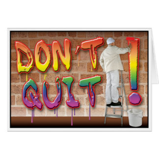 Gay Cards - Don t Quit