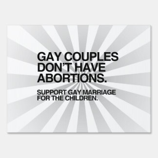 GAY COUPLES DON'T HAVE ABORTIONS LAWN SIGNS