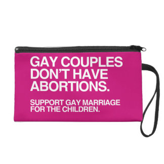 GAY COUPLES DON'T HAVE ABORTIONS -.png Wristlet Clutches