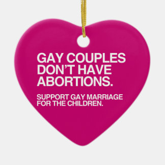 GAY COUPLES DON'T HAVE ABORTIONS -.png Ornament