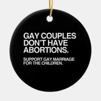 GAY COUPLES DON'T HAVE ABORTIONS -.png Christmas Ornaments