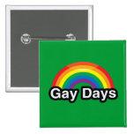 GAY DAYS LGBT PRIDE RAINBOW BUTTON