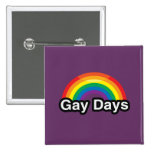 GAY DAYS LGBT PRIDE RAINBOW BUTTONS