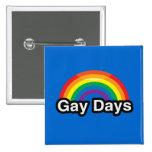 GAY DAYS LGBT PRIDE RAINBOW PIN