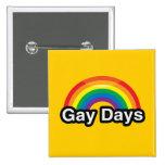 GAY DAYS LGBT PRIDE RAINBOW PINBACK BUTTON