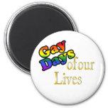 Gay Days Of Our Lives Fridge Magnet