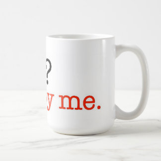 Gay ? Fine By Me Coffee Mug