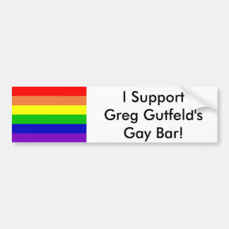 gay flag, I Support    Greg Gutfeld's Gay Bar! Bumper Sticker