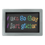 Gay Humor I am So Gay I fart Glitter Belt Buckle