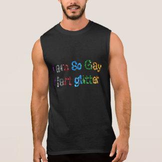 GAY HUMOR I AM SO GAY I FART GLITTER SLEEVELESS SHIRT