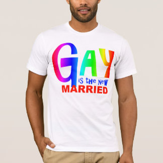 GAY IS THE NEW MARRIED T-Shirt