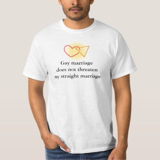 Gay marriage does not threaten my str... T-Shirt