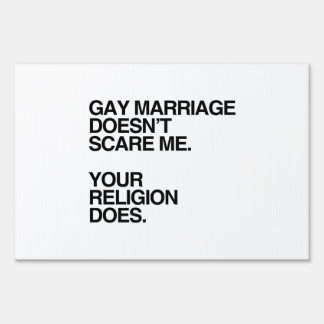 GAY MARRIAGE DOESN'T SCARE ME LAWN SIGNS