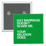 GAY MARRIAGE DOESN'T SCARE ME -.png Pin