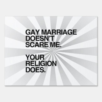 GAY MARRIAGE DOESN'T SCARE ME YARD SIGN