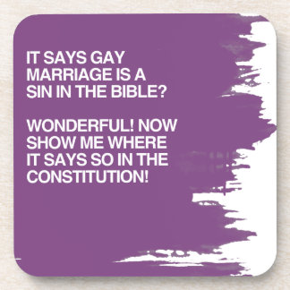 GAY MARRIAGE IS A SIN IN THE BIBLE DRINK COASTERS