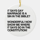 GAY MARRIAGE IS A SIN IN THE BIBLE ORNAMENT