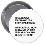 GAY MARRIAGE IS A SIN IN THE BIBLE PINBACK BUTTON