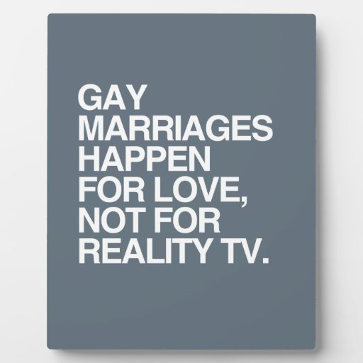 GAY MARRIAGES HAPPEN FOR LOVE -.png Display Plaque