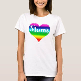 Gay My 2 Moms, Mother's Day T-shirt