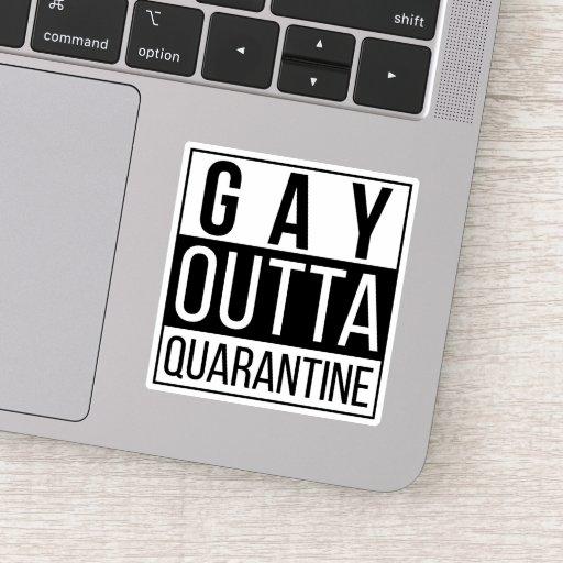 Gay Outta Quarantine   Funny Pride Sticker
