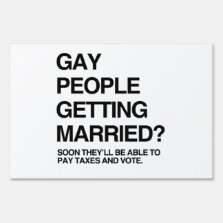 GAY PEOPLE GETTING MARRIED LAWN SIGNS