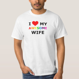 "GAY PRIDE :I LOVE MY AWESOME WIFE"" T-Shirt"