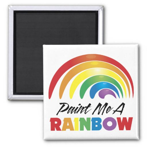 Gay Pride Paint Me A Rainbow Refrigerator Magnet