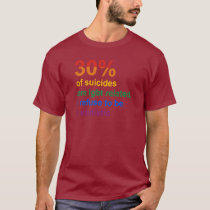 Gay Suicide - I refuse to be a statistic T-Shirt