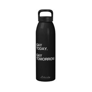 GAY TODAY. GAY TOMORROW. DRINKING BOTTLES
