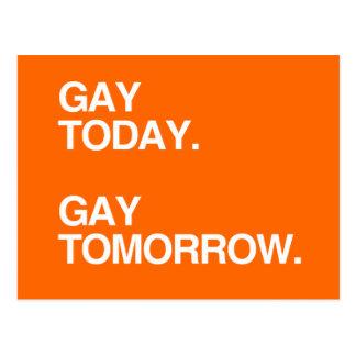 GAY TODAY. GAY TOMORROW. POST CARD