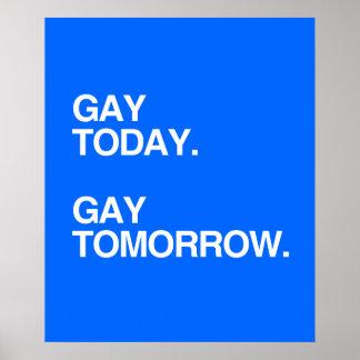 GAY TODAY. GAY TOMORROW. PRINT