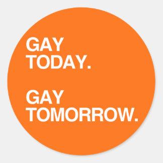 GAY TODAY. GAY TOMORROW. STICKER