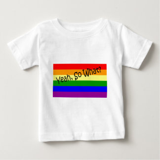 Gay -- Yeah, So What? Tshirt