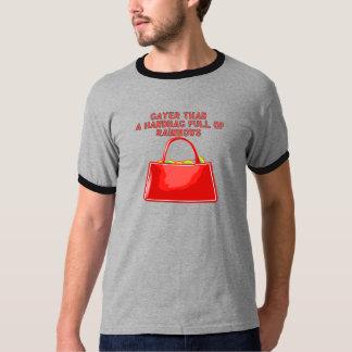 Gayer than a handbag full of rainbows T-Shirt