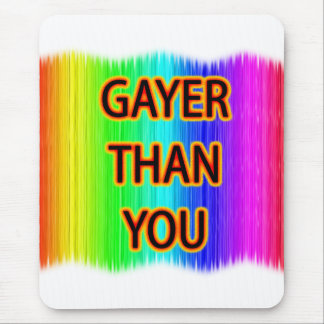 Gayer Than You Mouse Pad