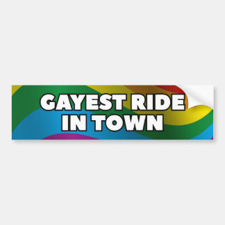 Gayest Ride In Town Bumper Sticker