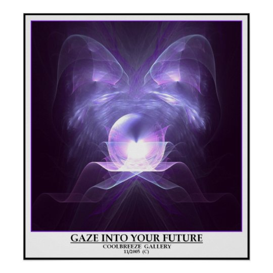 GAZE  INTO  YOUR  FUTURE POSTER