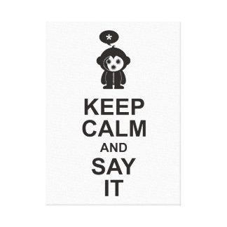 """Gazzzpio - Keep Calm And Say It"" Canvas Print"