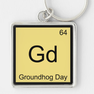 Gd - Groundhog Day Chemistry Element Symbol Tee Silver-Colored Square Keychain