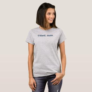 G'dard, mate T-Shirt