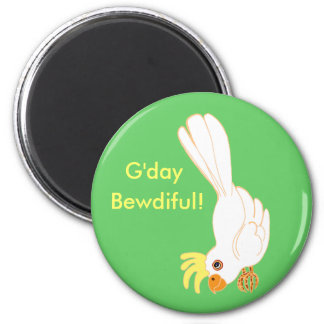 G'day bewdiful! 2 inch round magnet