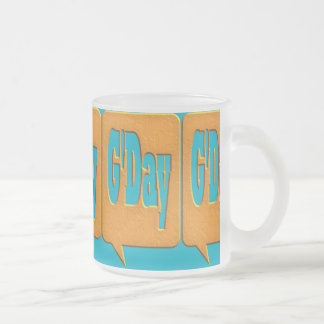 G'DAY GOOD DAY SLANG COMMENT BUBBLE SUMMER STYLE O FROSTED GLASS COFFEE MUG
