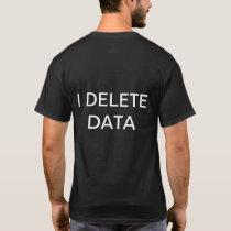 GDPR - I delete data T-Shirt