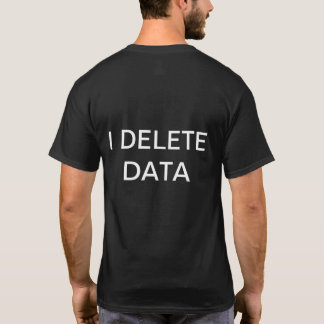 GDPR - I delete data T-Shirt